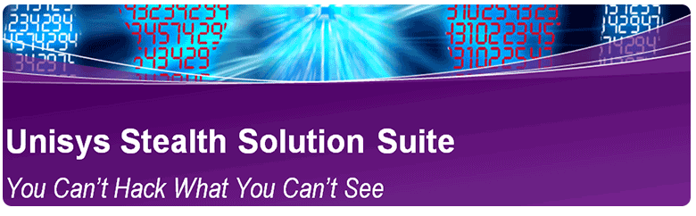 Unisys Stealth™ Solution Suite